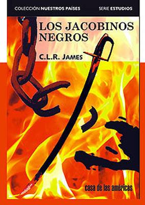 """Cubierta de la edición cubana """"Los Jacobinos negros"""" Fondo editorial Casa de las Américas"""