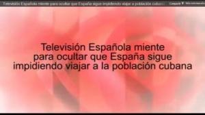 España sigue impidiendo viajar a los cubanos pero los medios lo ocultan (+ video)