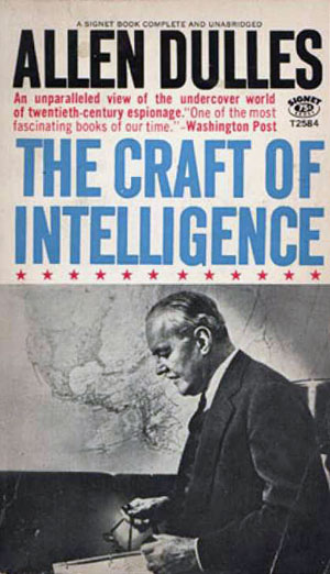 Allen Dulles The Craft Of Intelligence