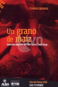 un_grano_de_maiz tomas borge