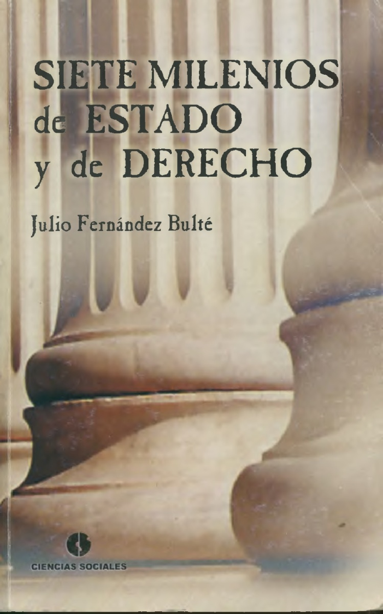 """""""Los ideólogos burgueses, empeñados en velar la esencia clasista del Estado y del derecho..."""". Por Julio Fernández Bulté"""