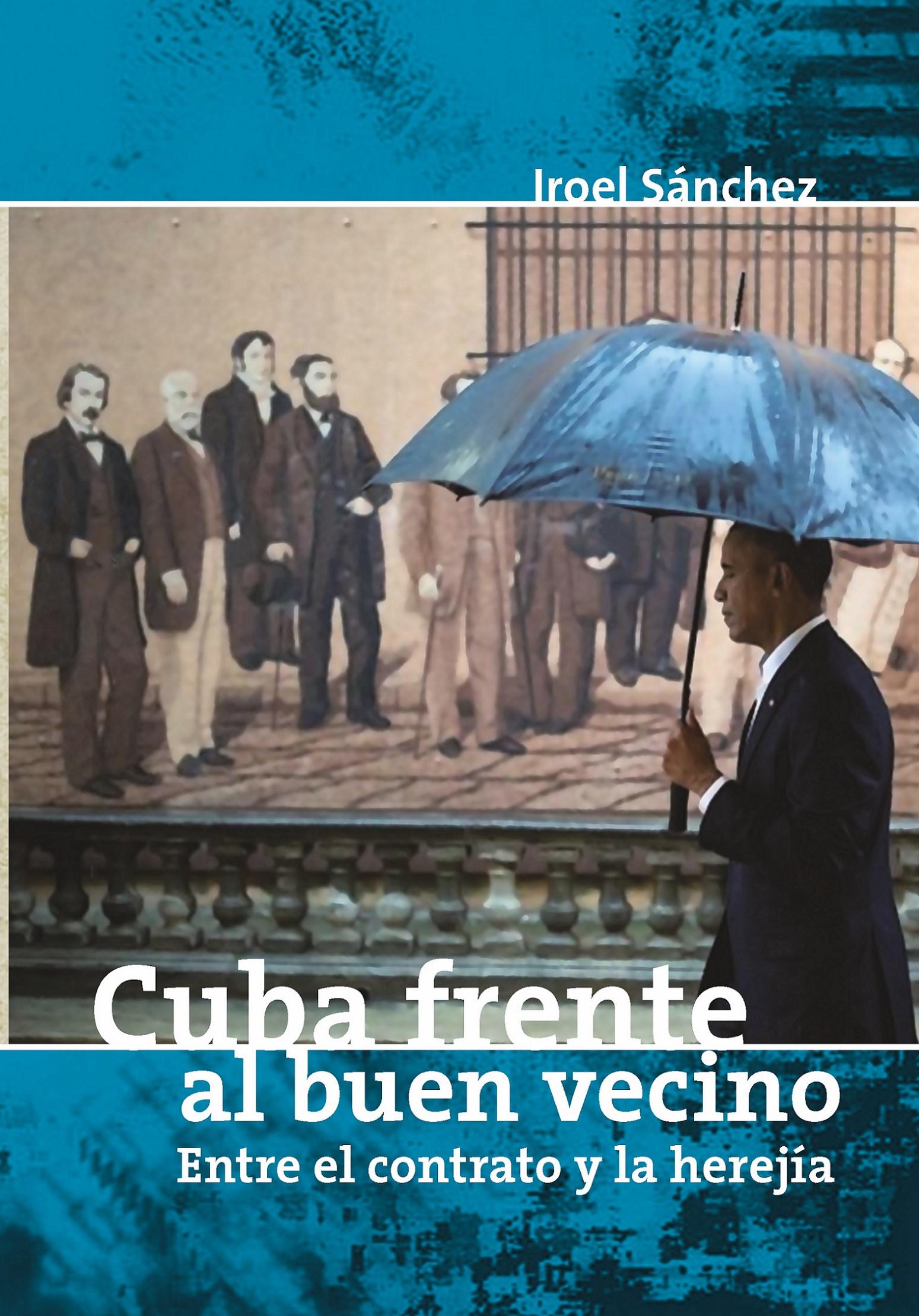 """Libro """"Cuba frente al buen vecino. Entre el contrato y la herejía"""" en versión digital (PDF)"""
