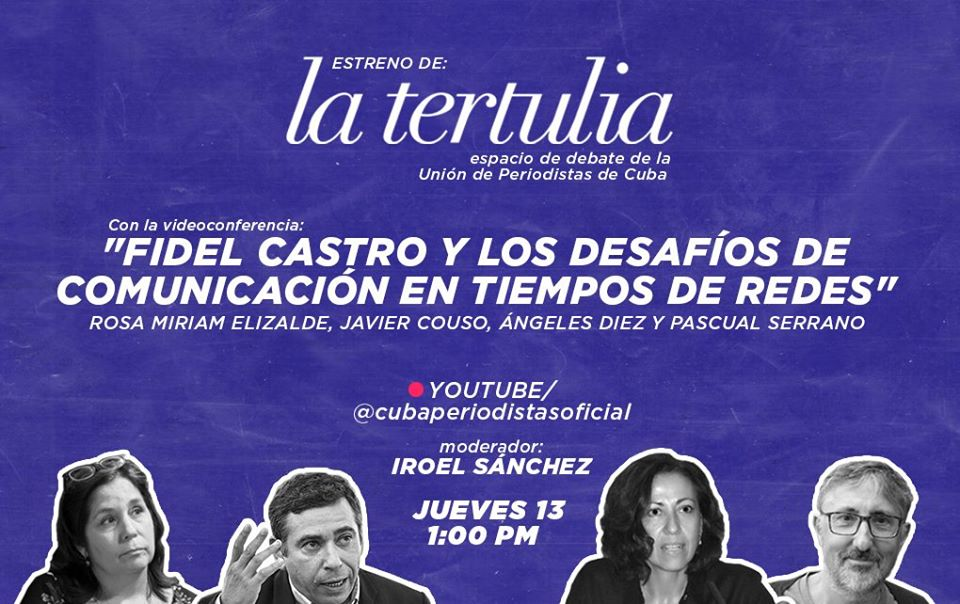 #LaTertulia: Fidel Castro y la comunicación en tiempos de redes (video)