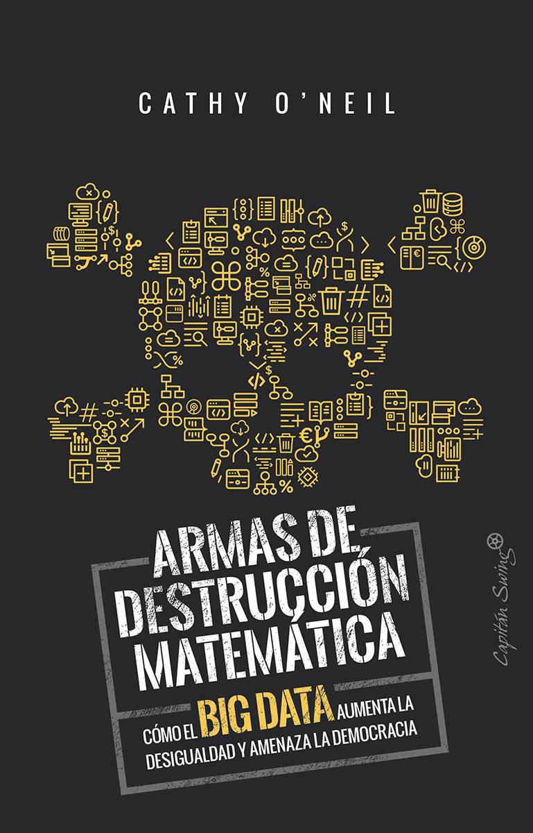 Armas de destrucción matemática (PDF). Por Cathy O'Neil