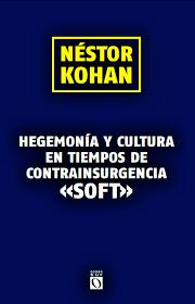 De urgente lectura: Hegemonía y cultura en tiempos de contrainsurgencia soft. Por Gilberto López y Rivas