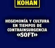 De urgente lectura: Hegemonía y cultura en tiempos de contrainsurgencia soft. Por Gilberto López yRivas